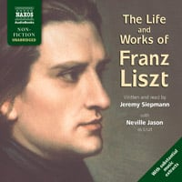 The Life and Works of Liszt (unabridged)