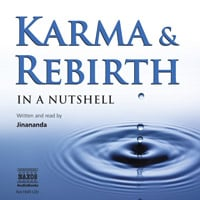 Karma and Rebirth – In a Nutshell (