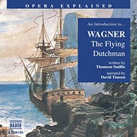 Opera Explained – The Flying Dutchman (unabridged)