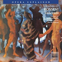 Opera Explained – Tancredi (unabridged)