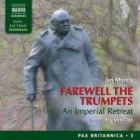 Farewell the Trumpets (unabridged)