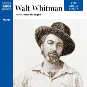 The Great Poets – Walt Whitman (selections)