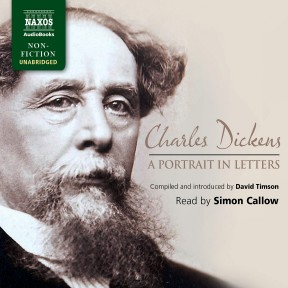 Charles Dickens: A Portrait in Letters (selections)