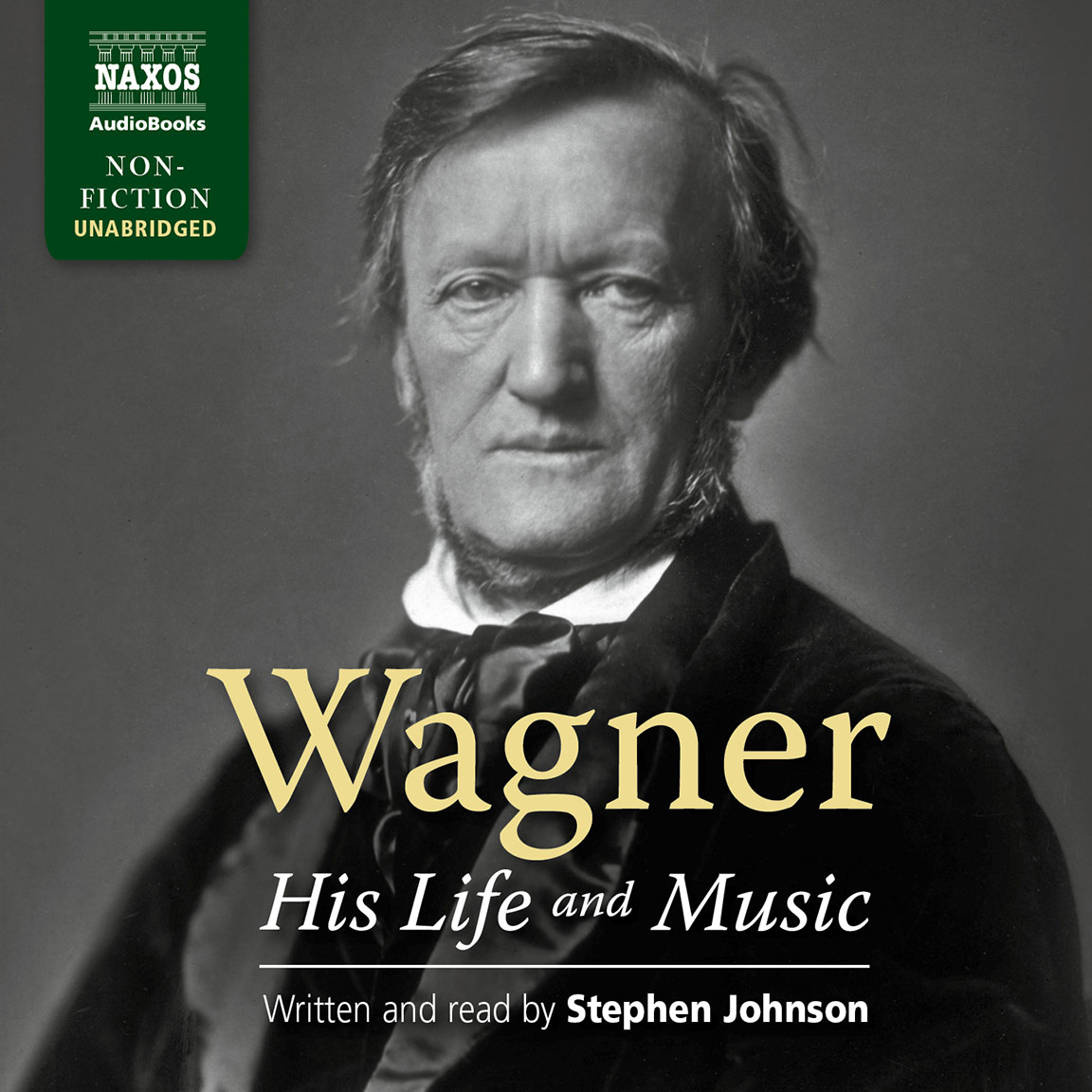 Wagner – His Life and Music (unabridged)