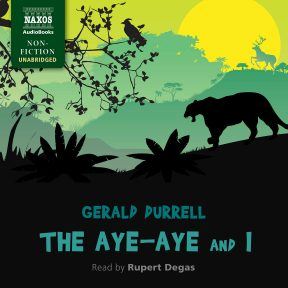 The Aye-Aye and I (unabridged)